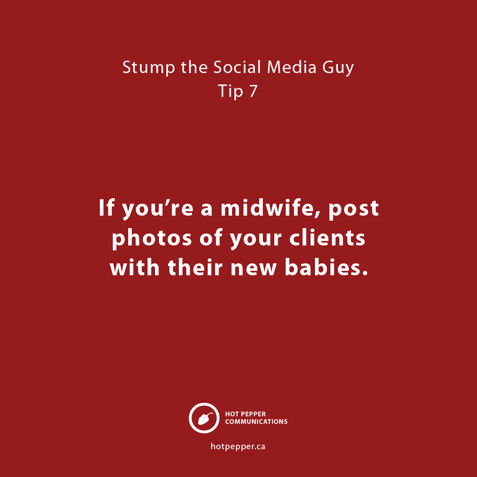 Stump the Social Media Guy: Tip 7, midwife