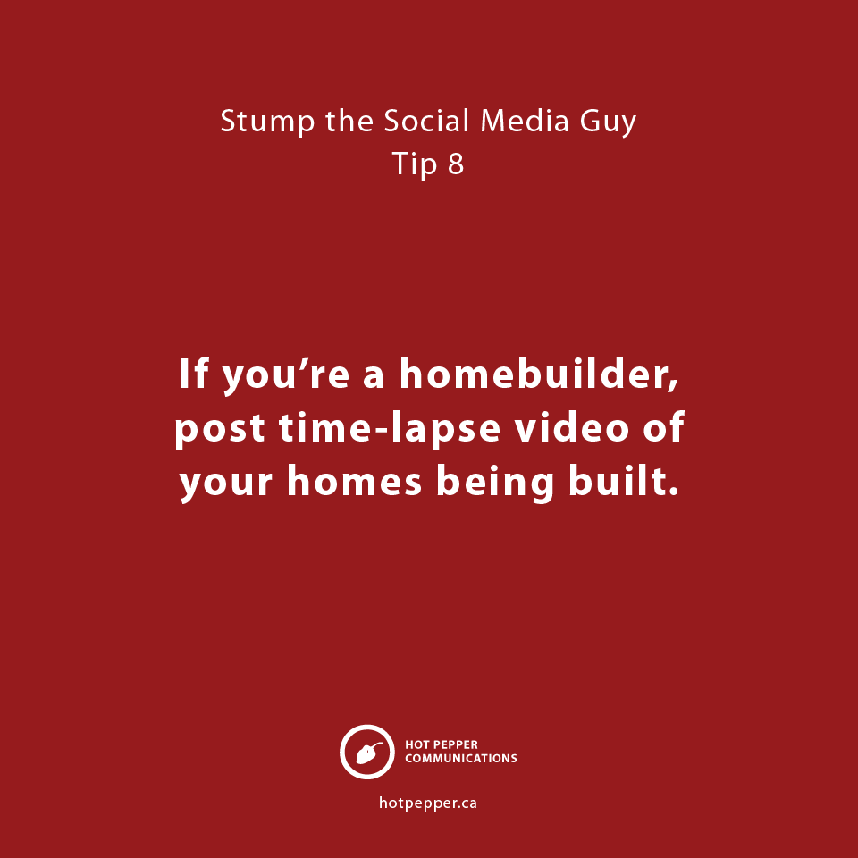 Stump the Social Media Guy: Tip 8, homebuilder