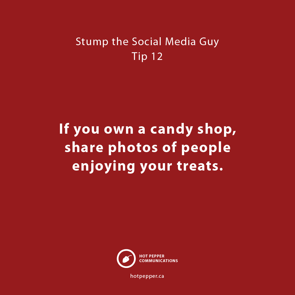 Stump the Social Media Guy: Tip 12, candy shop owner