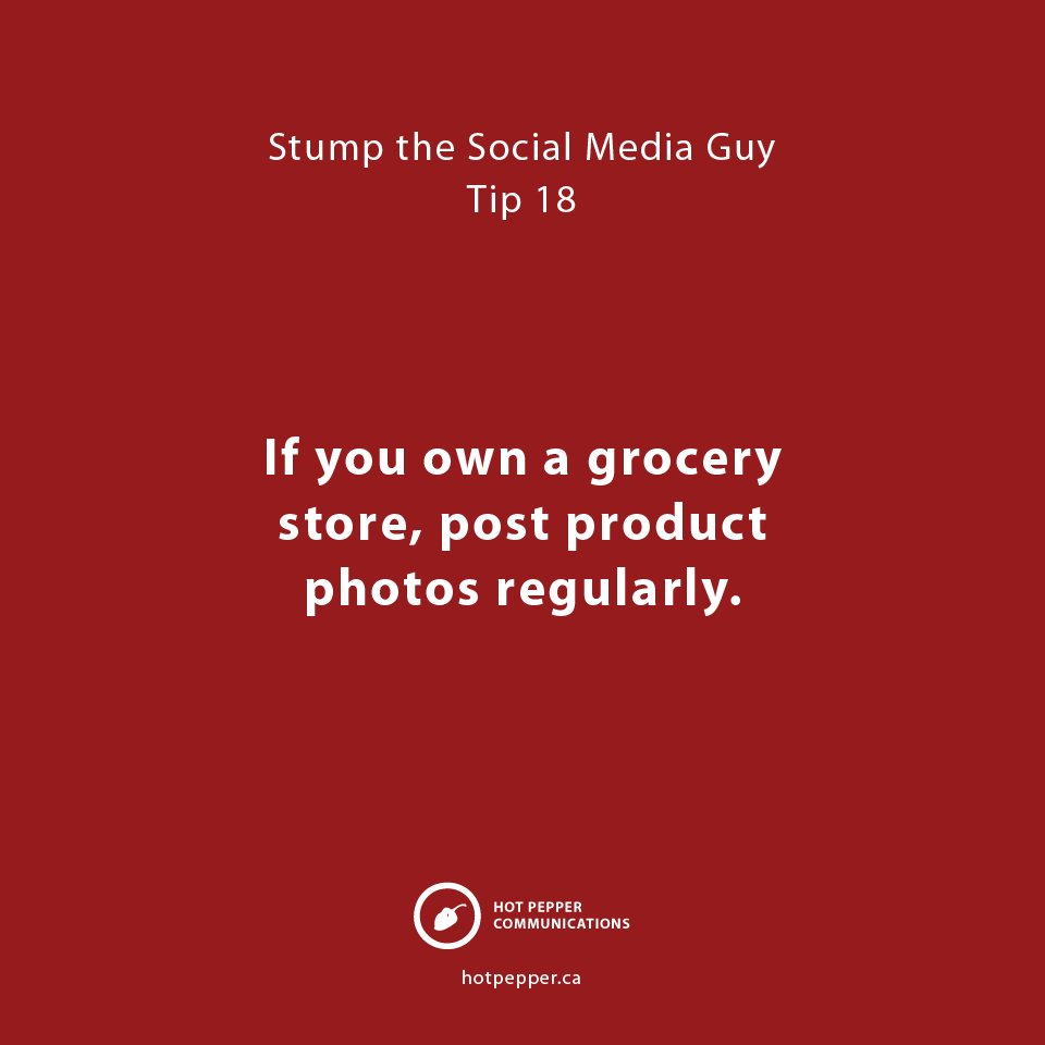 Stump the Social Media Guy: Tip 18, grocery store