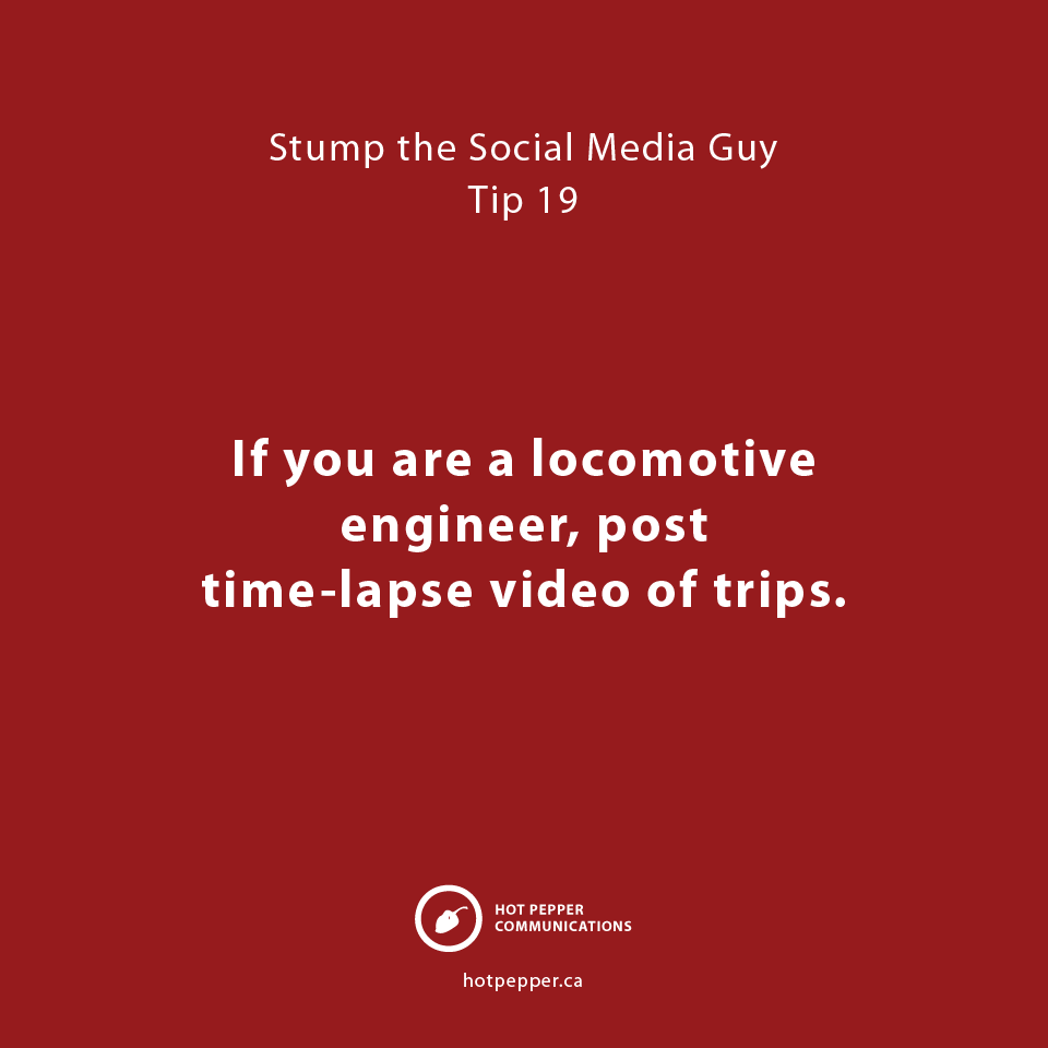 Stump the Social Media Guy: Tip 19, locomotive engineer