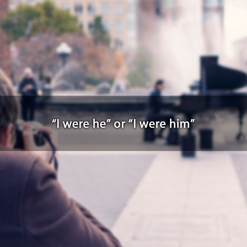 """""""I were he"""" or """"I were him"""""""
