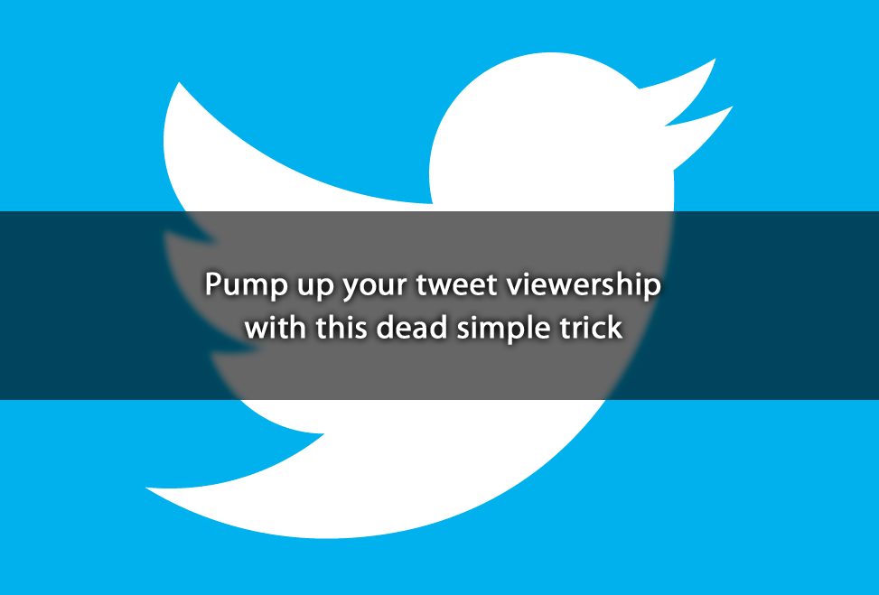 Pump up your tweet viewership with this dead simple trick