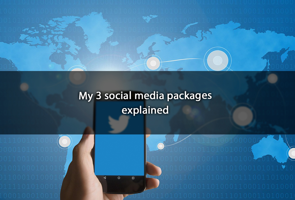 My 3 social media packages explained