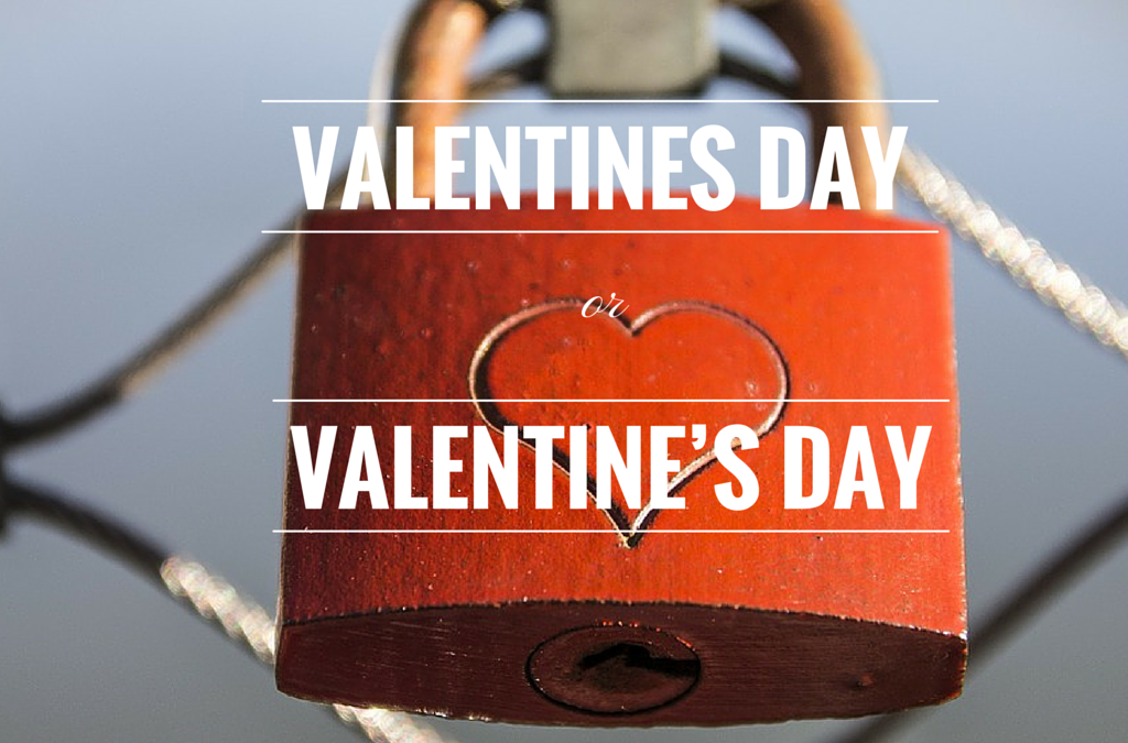Valentines Day vs. Valentine's Day