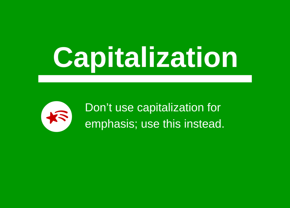 Don't use capitalization for emphasis; use this instead.