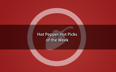Hot Pepper Hot Picks: 22 April 2016