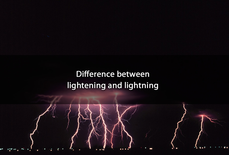 Difference between lightening and lightning & between lightening and lightning azcodes.com