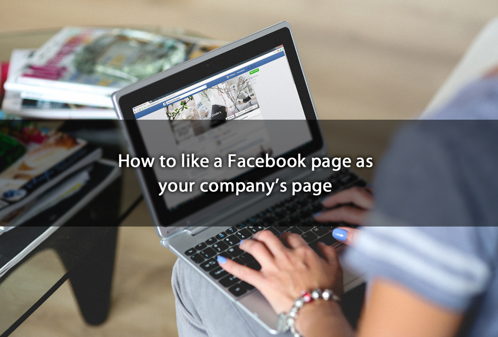 How to like a Facebook page as your company's page
