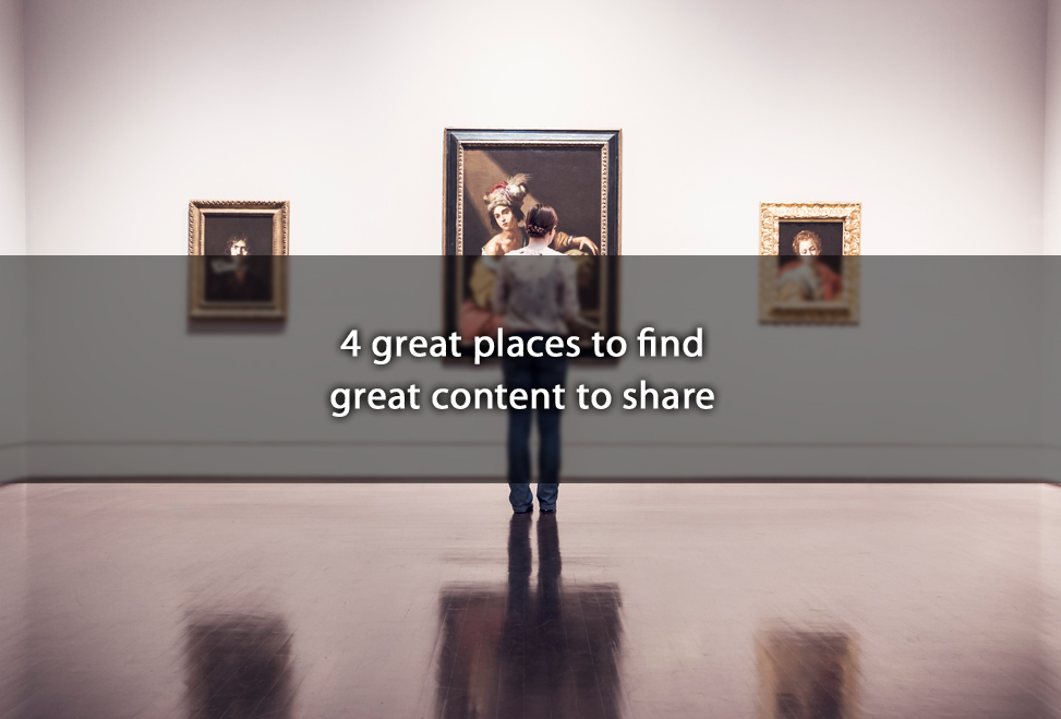 4 great places to find great content to share