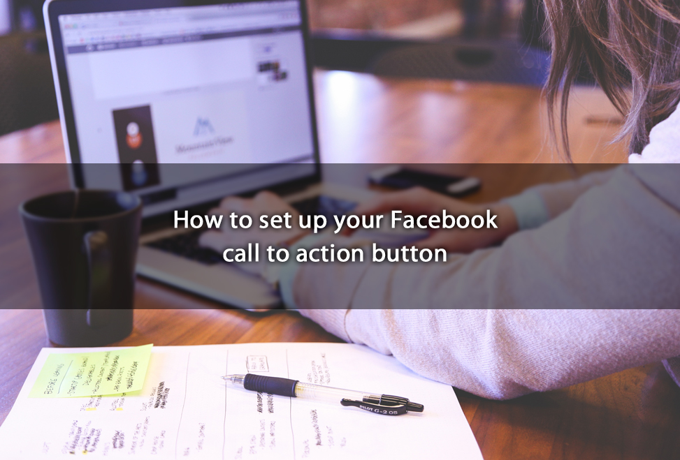 How to set up your Facebook call to action button