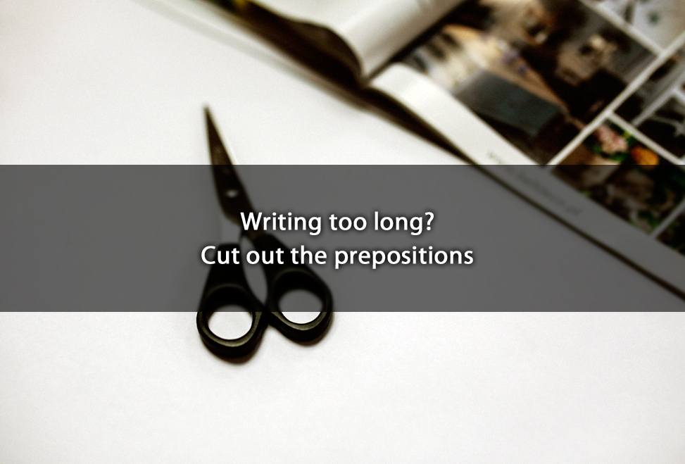 Writing too long? Cut out the prepositions