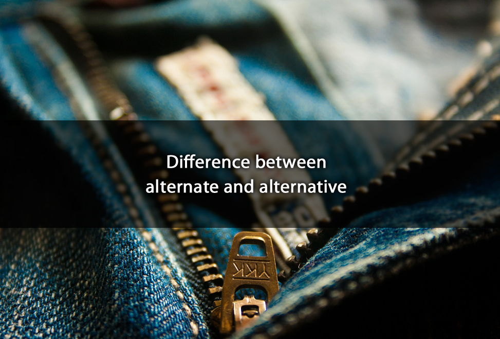 Difference between alternate and alternative