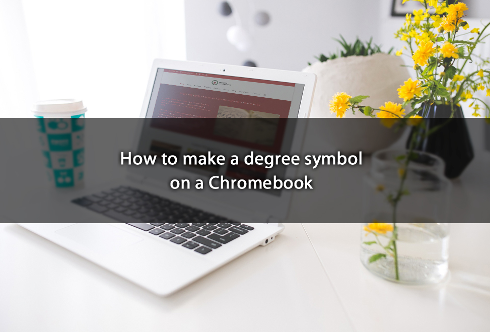 How to make a degree symbol on a Chromebook